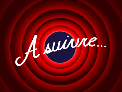 """""""A SUIVRE"""" (à suivre merci fin présentation conclusion la suite)"""